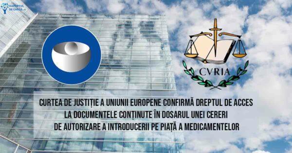 concluzie curte justiție europeana EMA CURIA documente dosar autorizare medicament transparenta acces