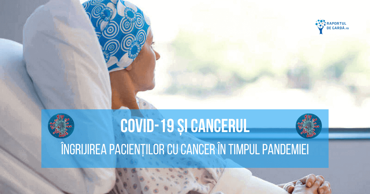 COVID-19 cancer risc crescut evoluție severă