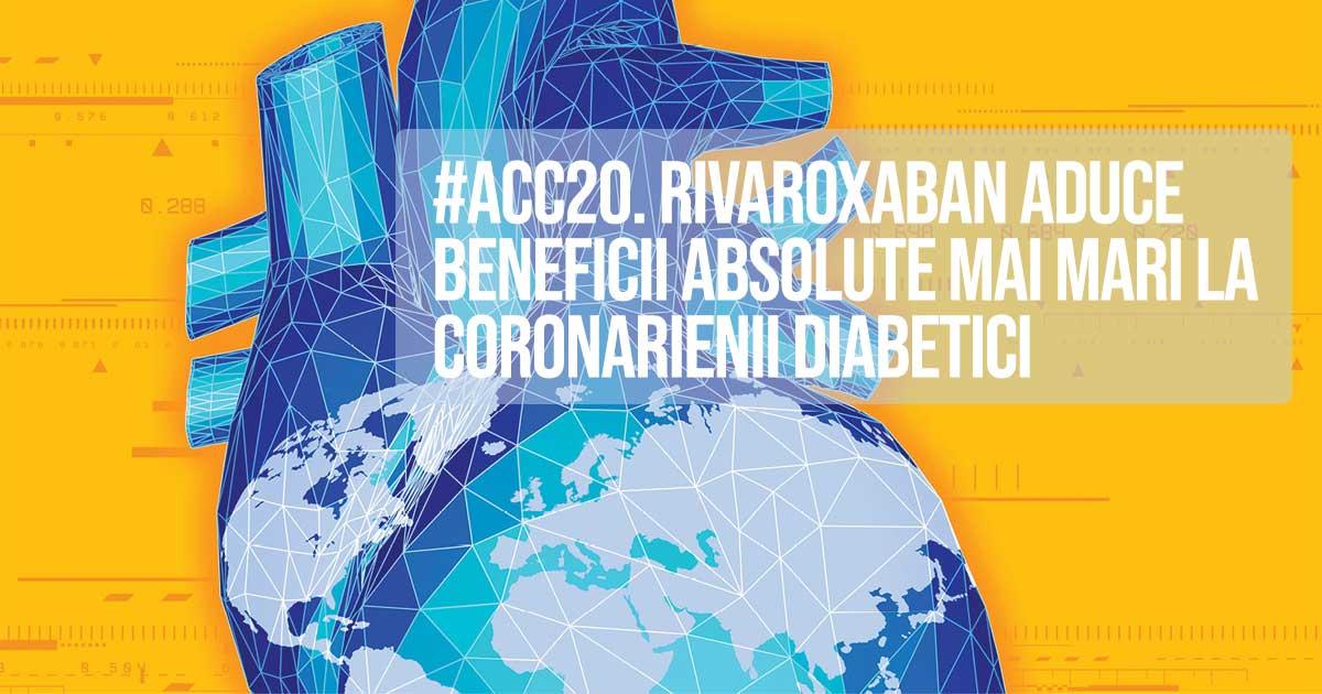 #ACC20. Rivaroxaban aduce beneficii absolute mai mari la coronarienii diabetici