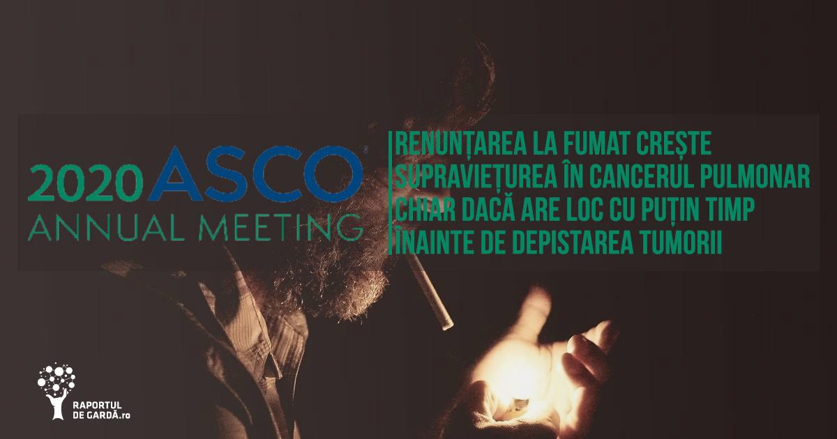 ASCO20 sevraj renunțare fumat tutun supriaviețuire crescută cancer pulmonar recent