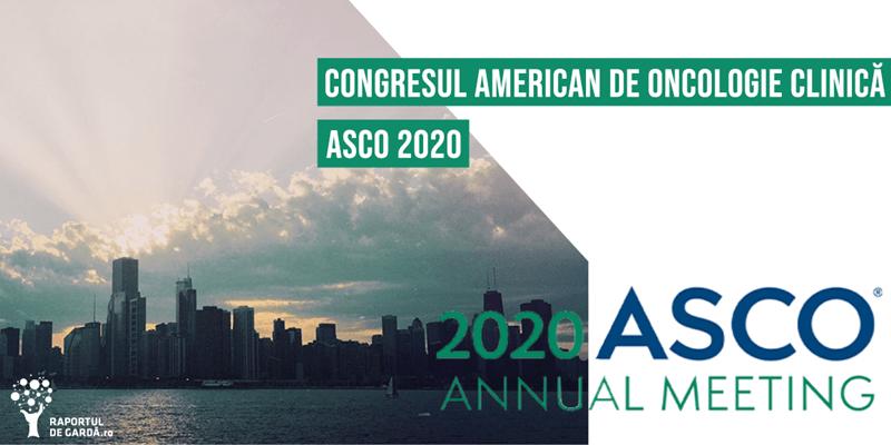 Congresul American de Oncologie Clinică ASCO 2020 Annual Meeting