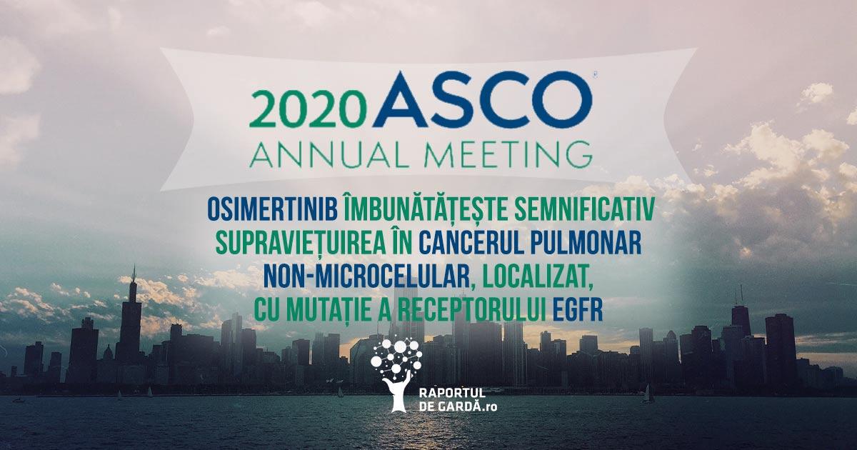 osimertinib cancer pulmonar non-microcelular NSCLC EGFR mutație ASCO20