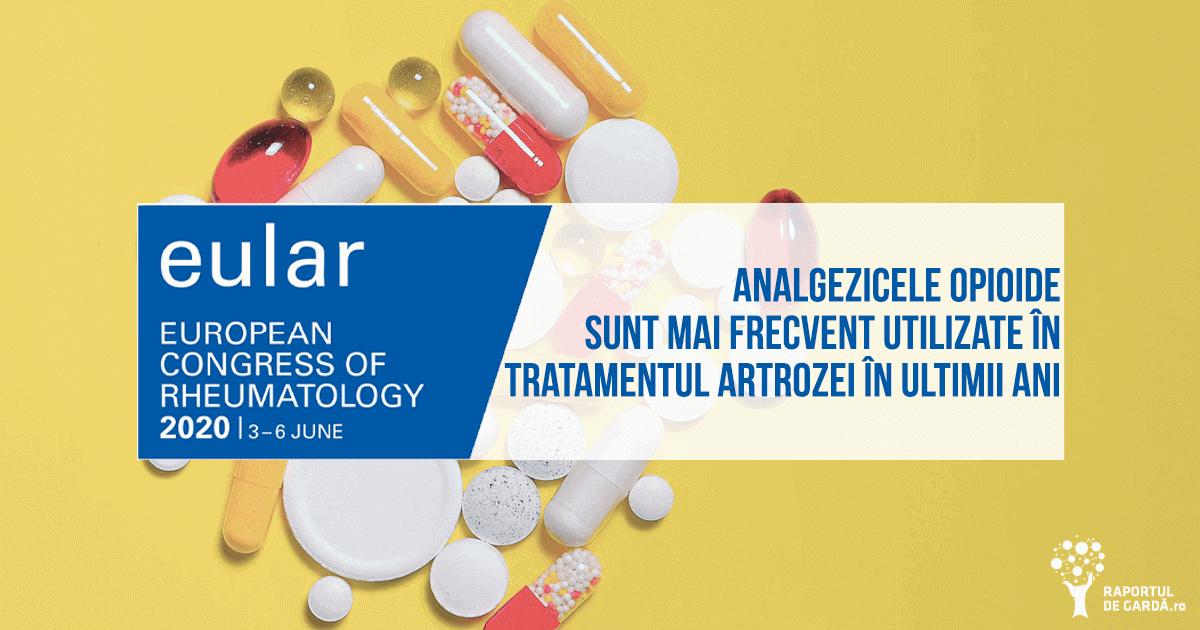 EULAR20 prescriere opioide în primul an după diagnostic artroza în creștere în ultimii ani