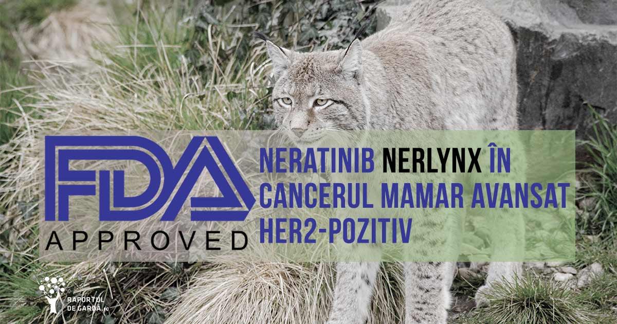 cancer mamar avansat HER2 pozitiv neratinib aprobare FDA Nerlynx Puma NALA