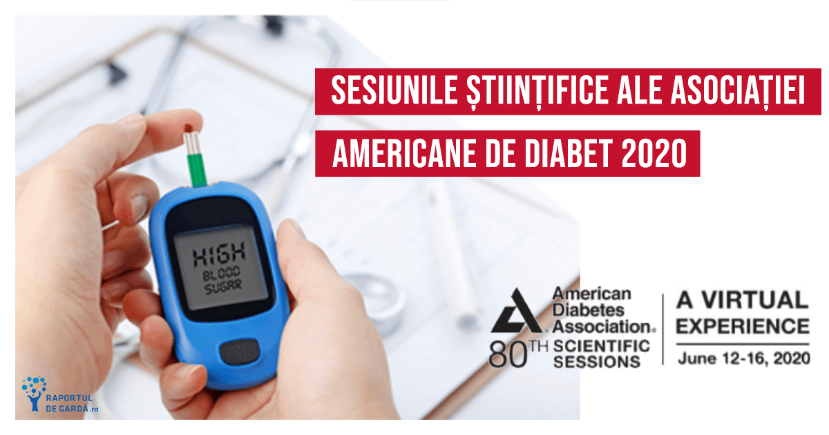 ADA2020 ADAgoesVirtual Sesiunile științifice ale Asociației Americane de Diabet