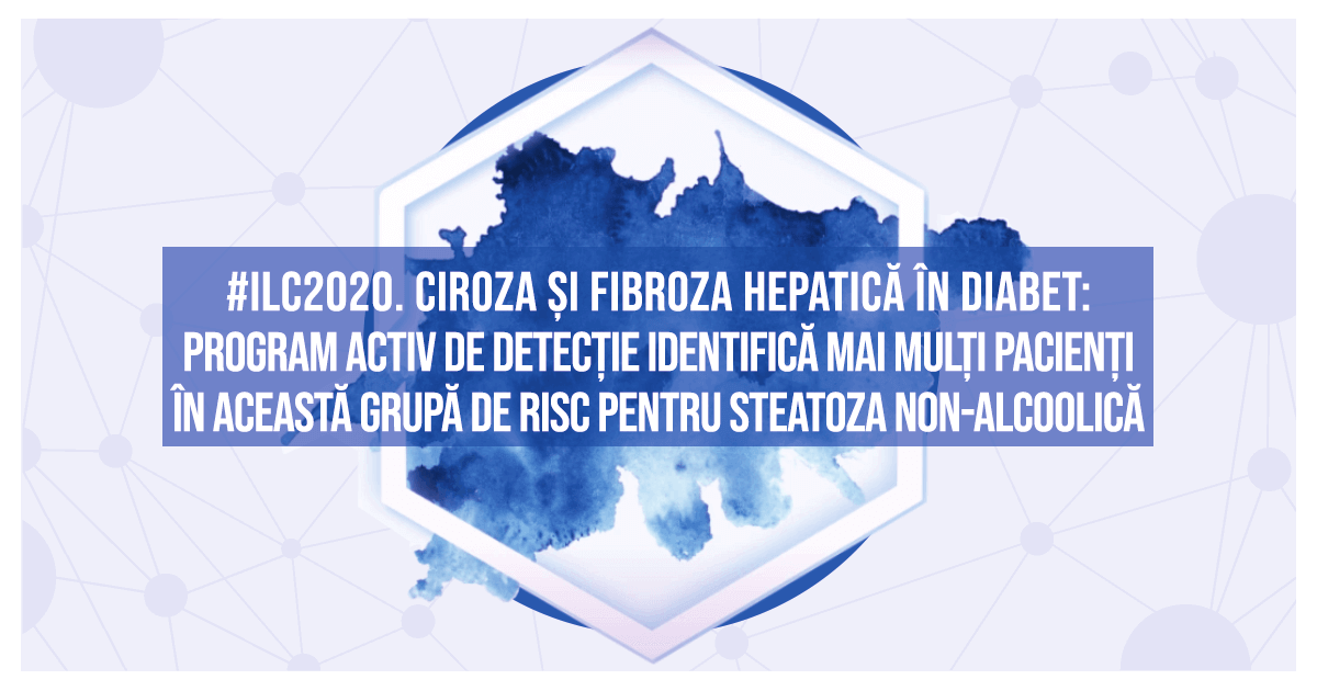 ILC 2020 Congresul Internațional de Hepatologie: incidență crescută a fibrozei și cirozei hepatice printre pacienții care suferă de diabet zaharat tip 2