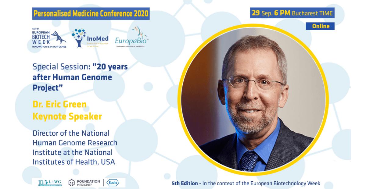 Săptămâna Europeană Biotech, ediția a 5-a Conferinței de Medicină Personalizată Dr. Eric Green