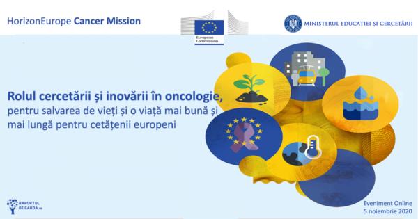 Cancer Mission: Rolul cercetării și inovării în oncologie, pentru salvarea de vieți și o viață mai bună și mai lungă pentru cetățenii europeni
