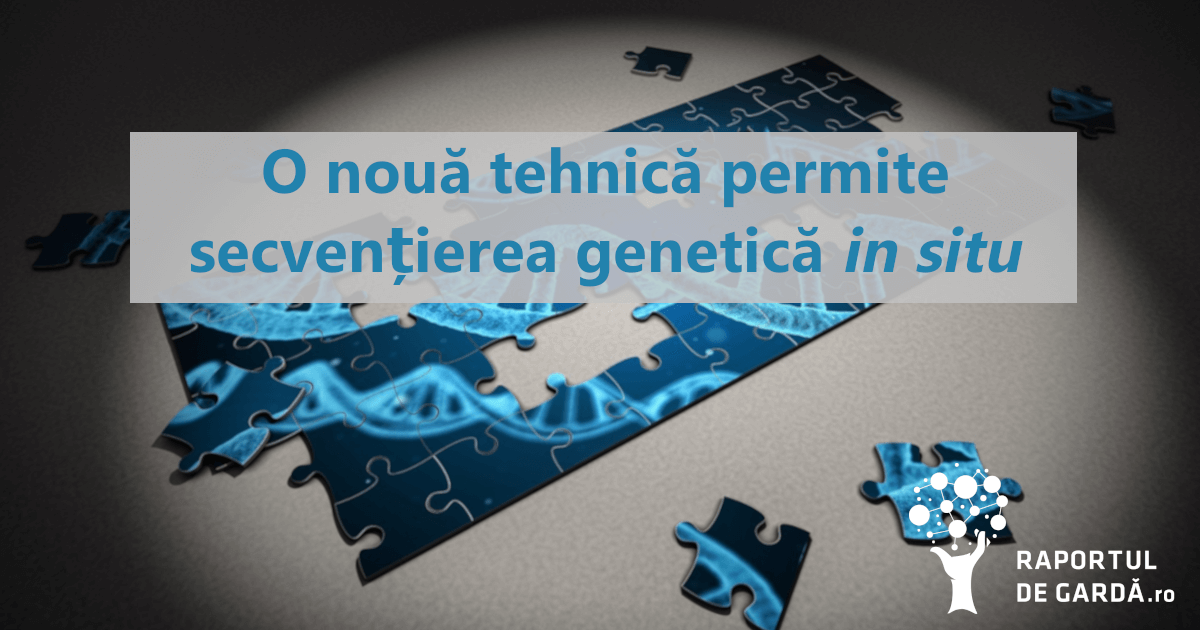 Secventierea genetică in situ este posibilă printr-o nouă tehnică