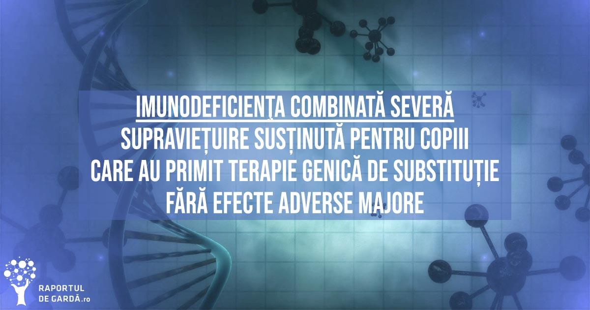 Imunodeficiența combinată severă prin deficit de adenozin-deaminază ADA SCID terapie genică lentivirus celule stem hematopoietice modificate